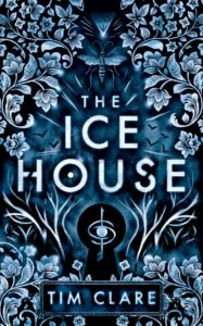 The Ice House by Tim Clare - Book Cover